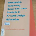 Book that reads Handbook: Supporting Queer and Trans Students in Art and Design Education